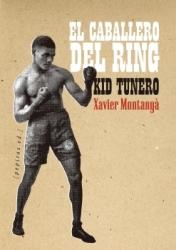 Kid Tunero, el caballero del ring
