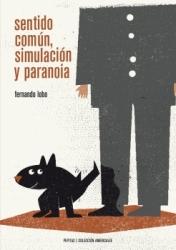 Sentido común, simulación y paranoia