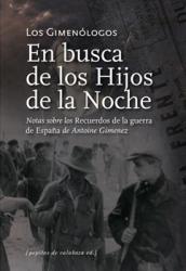 Del Amor, la guerra, y la revolución. Recuerdos de la guerra de España: del 19 de julio de 1936 al 9 de febrero de 1939