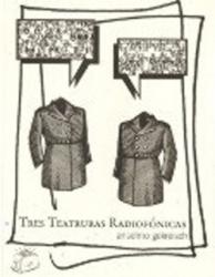 Tres teatruras radiofónicas
